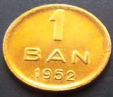 Moneda 1 Ban - ROMANIA, anul 1952 *cod 2731  UNC