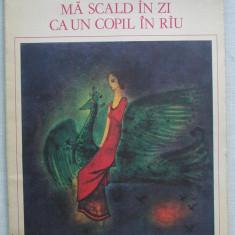 Magda Isanos - Ma Scald In Zi Ca Un Copil In Riu, Rau (cu ilustratii color)