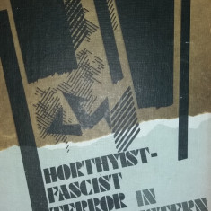HORTHYST-FASCIST TERROR IN NORTHWESTERN ROMANIA – SEPTEMBER 1940-OCTOBER 1944