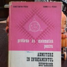 Probleme de matematica pentru admitere in invatamantul superior, Constantin Perju, 1974 - Teste admitere facultate