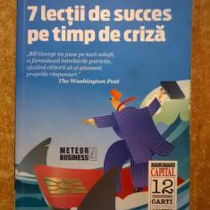 Bill George – 7 lectii de succes pe timp de criza