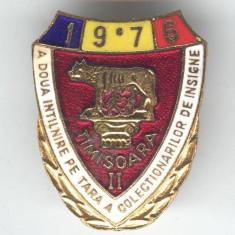 Intalnirea COLECTIONARILOR DE INSIGNE Timisoara 1976 Insigna  Romania - RARA