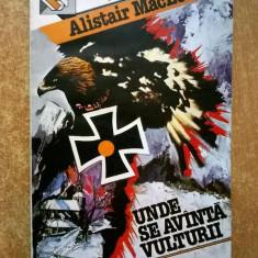 Alistair MacLean - Unde se avanta vulturii - Carte politiste