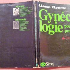 Gynecologie pour le praticien - J. Lansac, P. Lecomte, Alta editura