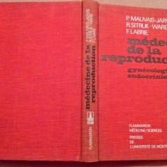 Medecine de la reproduction. Gynecologie Endocrinienne -  P. Mauvais-Jarvis, Alta editura