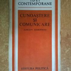 Jurgen Habermas - Cunoastere si comunicare - Carte Filosofie