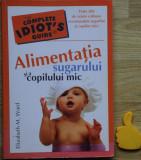 Alimentatia sugarului si a copilului mic Elizabeth M Ward 2009