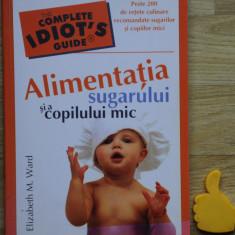 Alimentatia sugarului si a copilului mic Elizabeth M Ward 2009 - Carte Retete pentru bebelusi