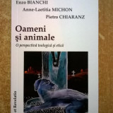 Enzo Bianchi, s.a. - Oameni si animale O perspectiva teologica si etica