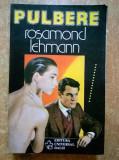 Rosamond Lehmann - Pulbere