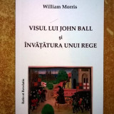William Morris - Visul lui John Ball si Invatatura unui rege - Roman