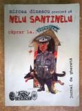 Mircea Dinescu – Nelu Santinelu caprar la... {Cu autograf}