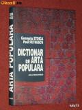 Dictionar de arta populara - Georgeta Stoica, Paul Petrescu  - 1997
