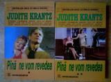 Judith Krantz - Pana ne vom revedea {2 volume}