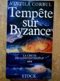 Vintila Corbul - Tempete sur Byzance