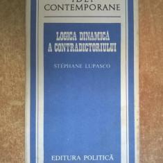 Stephane Lupasco – Logica dinamica a contradictoriului - Filosofie