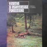 VANATUL SI PLANTATIILE FORESTIERE - POPESCU C. CORNEL , CARTEA ESTE CA NOUA .