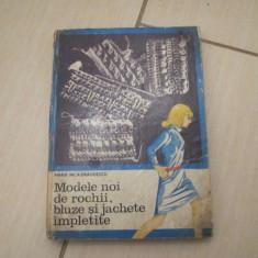 MODELE NOI DE ROCHII, BLUZE SI JACHETE IMPLETITE MARIA NICA -DRAGOESCU - Carte design vestimentar