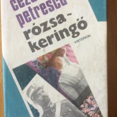 ROZSA KERINGO - CEZAR PETRESCU - CARTE IN LIMBA MAGHIARA - Carte in maghiara