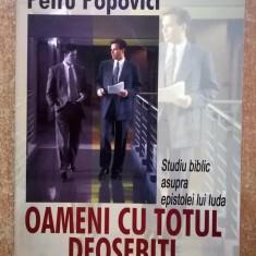 Petru Popovici - Oameni cu totul deosebiti