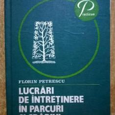 Florin Petrescu - Lucrari de intretinere in parcuri si gradini