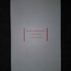 Walter Benjamin - Jurnalul moscovit - Roman
