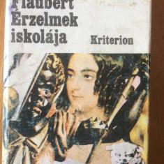 ERZELMEK ISKOLAJA - GUSTAVE FLAUBERT - CARTE IN LIMBA MAGHIARA - Carte in maghiara
