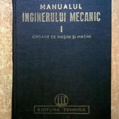 Manualul inginerului mecanic, vol. I {Ed. Tehnica, 1950}