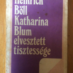 KATHARINA BLUMM ELVESZTETT TISZTESSEGE - H. BOLL - CARTE IN LIMBA MAGHIARA - Carte in maghiara