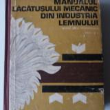 Manualul Lacatusului Mecanic Din Industria Lemnului - Stefan Ioan (4+1) - Carti Mecanica
