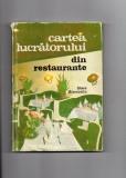 CARTEA  LUCRATORULUI  DIN  RESTAURANTE  - STERE STRAVOSITU