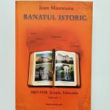 Banat-Ioan Munteanu, Banatul Istoric 1867-1918, vol. 3, Timisoara, 596 pagini!