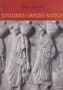 Vasile Dragut  - Stilurile Greciei antice foto