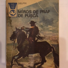 Miros de praf de pusca. Texte din literatura western - Carte de aventura