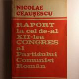 Raport la cel de-al XII-lea Congreas al PCR, Nicolae Ceausescu