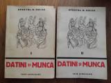 APOSTOL D.CULEA(dedicatie/semnatura)DATINI SI MUNCA, DOUA VOLUME