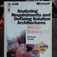 ANALIZING REQUIREMENTS AND DEFINING SOLUTION ARCHITECTURES. MCSD TRAINING KIT - Carte Informatica