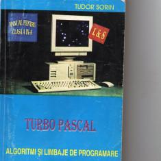 TURBO Pascal - Algoritmi si limbaje de programare - Tudor Sorin - Carte Limbaje de programare