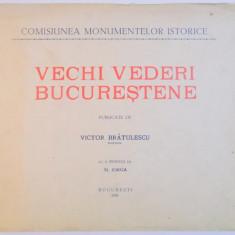 VECHI VEDERI BUCURESTENE publicate de VICTOR BRATULESCU (1935) - Carte veche