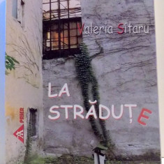 LA STRADUTE de VALERIA SITARU, 2006 - Carte Arhitectura