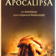 APOCALIPSA, DIN ANTICHITATE PANA IN IMPERIUL MODERNITATII de JOHN R. HALL, 2010 - Carti Crestinism