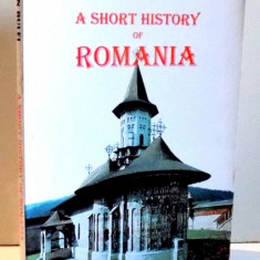 A SHORT HISTORY OF ROMANIA de ION BULEI, 1998 - Istorie