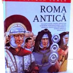DESCOPERA LUMEA, ROMA ANTICA de PAUL C. ROBERTS, 2017 - Carte de povesti