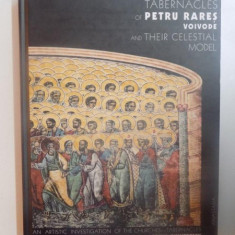 THE ECUMENICAL TABERNACLES OF PETRU RARES VOIEVODE AND THEIR CELESTIAL MODEL de SORIN DUMITRESCU , 2004