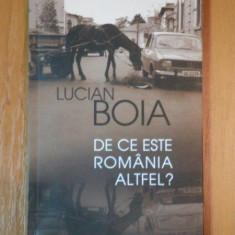 DE CE ESTE ROMANIA ALTFEL? de LUCIAN BOIA - Carte Istorie