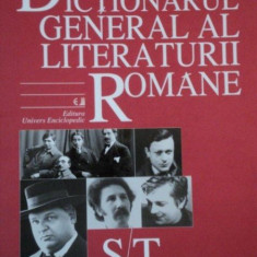 DICTIONARUL GENERAL AL LITERATURII ROMANE S-T 2007 - Carte in alte limbi straine