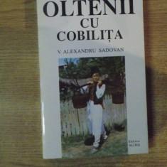 OLTENII CU COBILITA de V. ALEXANDRU SADOVAN, Bucuresti 1994 - Carte Fabule