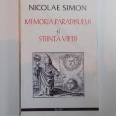 MEMORIA PARADISULUI SI STIINTA VIETII de NICOLAE SIMON, - Carte ezoterism