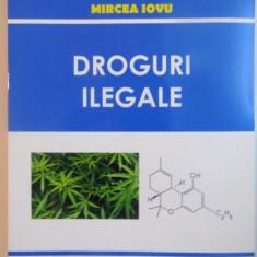 DROGURI ILEGALE de MIRCEA IOVU, 2013