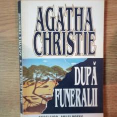 DUPA FUNERALII de CHRISTIE AGATHA , Bucuresti 1994